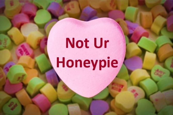not ur honeypie